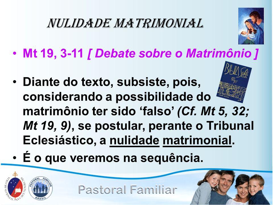 Nulidade Matrimonial Mt 19, 3-11 [ Debate sobre o Matrimônio ]
